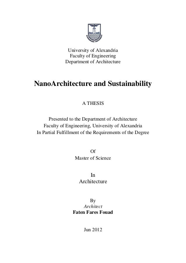University of Alexandria  Faculty of Engineering  Department of Architecture  NanoArchitecture and Sustainability  A THESI...