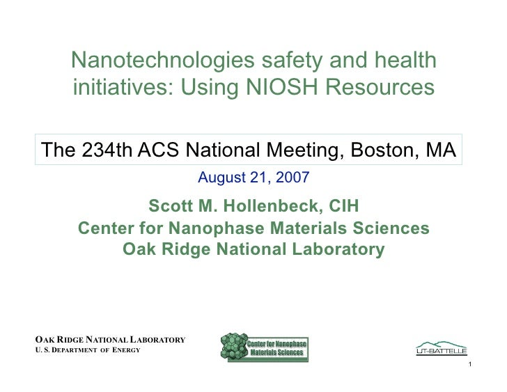 Nanotechnologies safety and health         initiatives: Using NIOSH Resources   The 234th ACS National Meeting, Boston, MA...