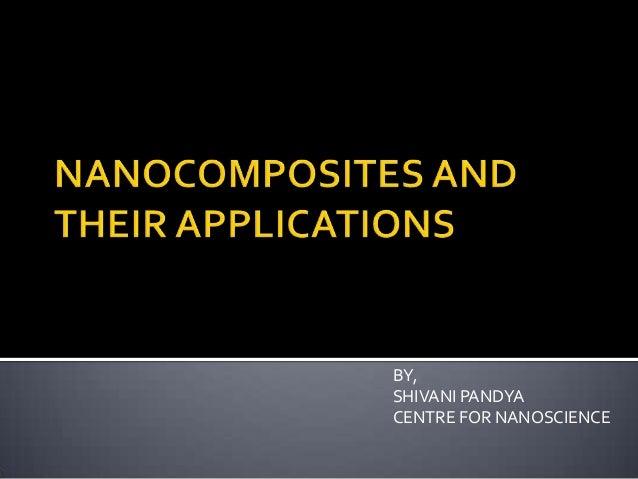 BY,SHIVANI PANDYACENTRE FOR NANOSCIENCE