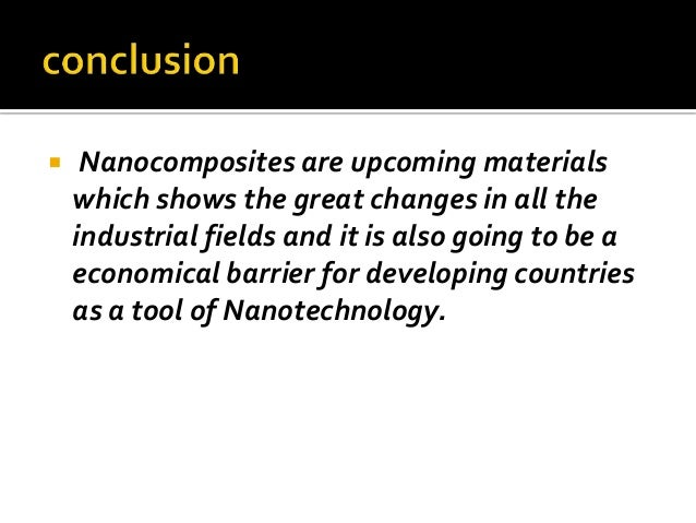     Nanocomposites are upcoming materials    which shows the great changes in all the    industrial fields and it is also...