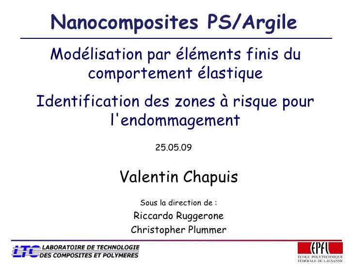 Nanocomposites PS/Argile  Modélisation par éléments finis du      comportement élastique Identification des zones à risque...