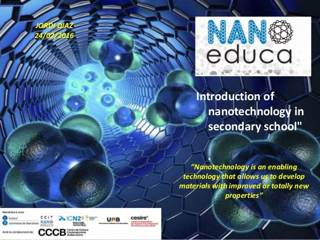 """Introduction of nanotechnology in secondary school"""" . """"Nanotechnology is an enabling technology that allows us to develop ..."""