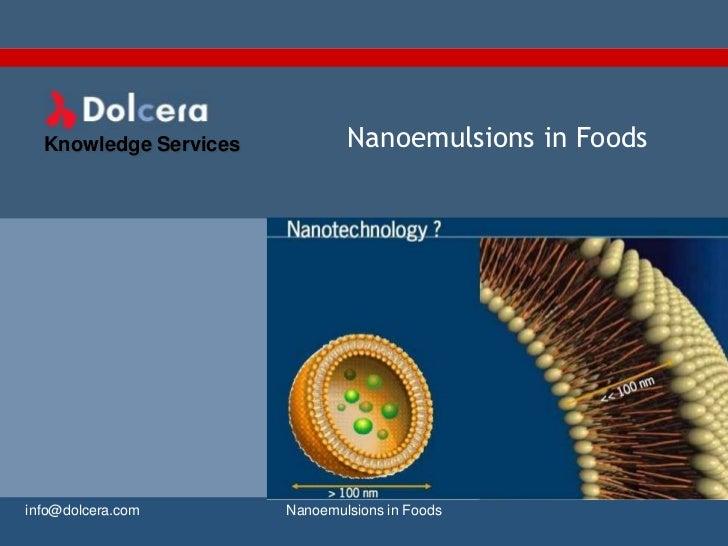 Knowledge Services           Nanoemulsions in Foodsinfo@dolcera.com       Nanoemulsions in Foods