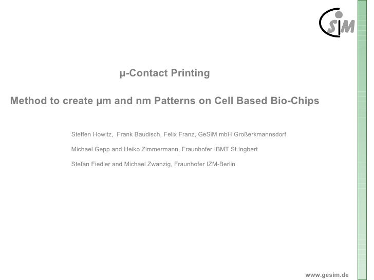µ-Contact Printing  Method to create µm and nm Patterns on Cell Based Bio-Chips              Steffen Howitz, Frank Baudisc...