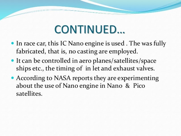 CONTINUED…  In race car, this IC Nano engine is used . The was fully fabricated, that is, no casting are employed.  It c...