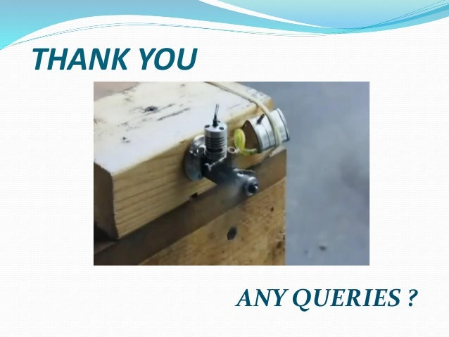 THANK YOU ANY QUERIES ?