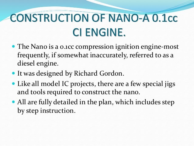 CONSTRUCTION OF NANO-A 0.1cc CI ENGINE.  The Nano is a 0.1cc compression ignition engine-most frequently, if somewhat ina...