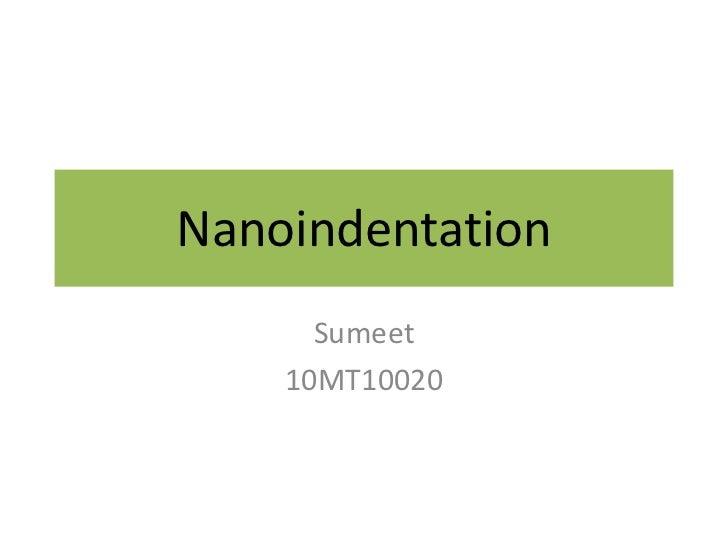 Nanoindentation      Sumeet    10MT10020
