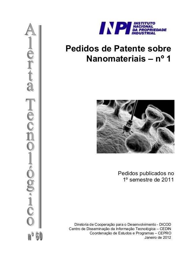 Pedidos de Patente sobre Nanomateriais – nº 1 Pedidos publicados no 1º semestre de 2011 Diretoria de Cooperação para o Des...