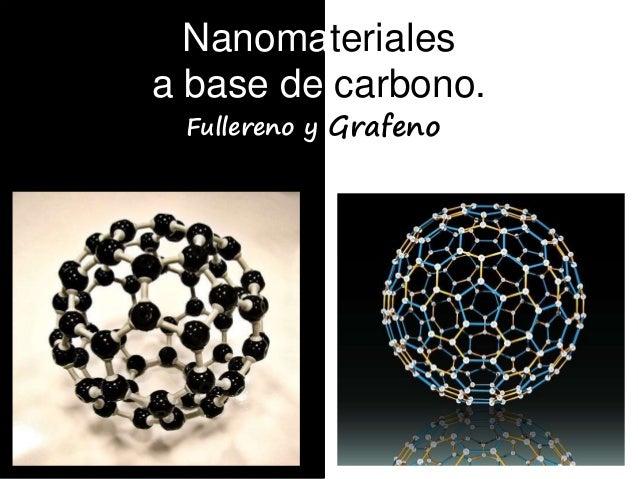 Nanomateriales a base de carbono. Fullereno y Grafeno