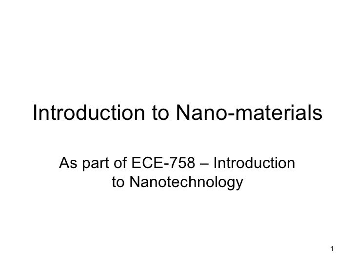 Introduction to Nano-materials As part of ECE-758 – Introduction to Nanotechnology