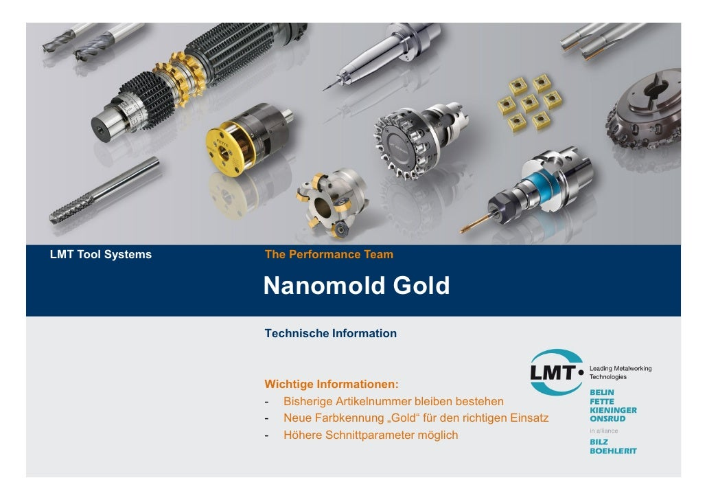 LMT Tool Systems   The Performance Team                   Nanomold Gold                   Technische Information          ...