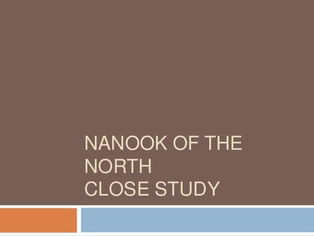 NANOOK OF THE NORTH CLOSE STUDY