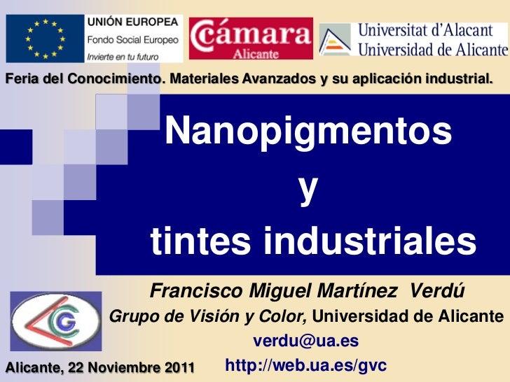 Feria del Conocimiento. Materiales Avanzados y su aplicación industrial.                      Nanopigmentos               ...