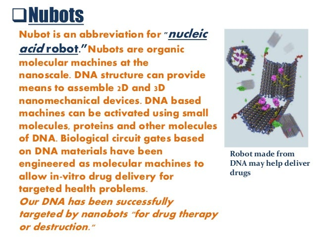 use of nanorobotics in medicine The most advanced nanomedicine involves the use of nanobots as miniature  surgeons  nanobots: these devices have great potential for medical uses.