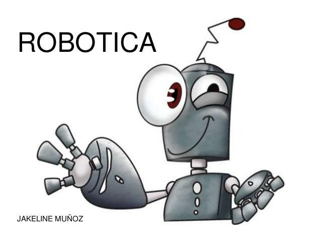 NANOROBÓTICA ROBOTICA JAKELINE MUÑOZ