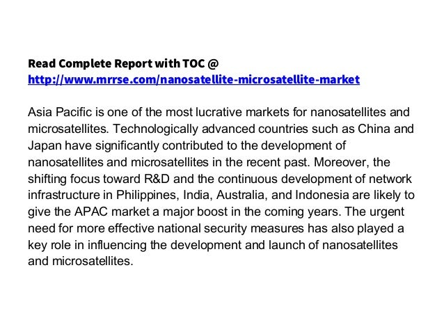 nanosatellite and microsatellite market This report studies the nanosatellite and microsatellite market status and outlook of global and major regions, from angles of players, regions, product types and end industries this report.