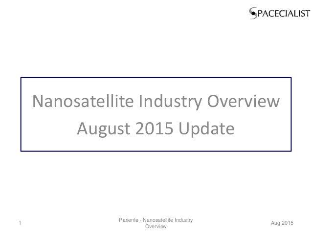 Nanosatellite Industry Overview August 2015 Update Pariente - Nanosatellite Industry Overview Aug 20151
