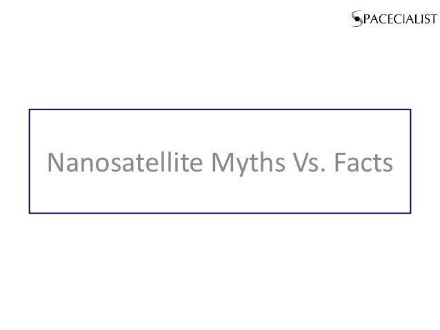 Nanosatellite Myths Vs. Facts
