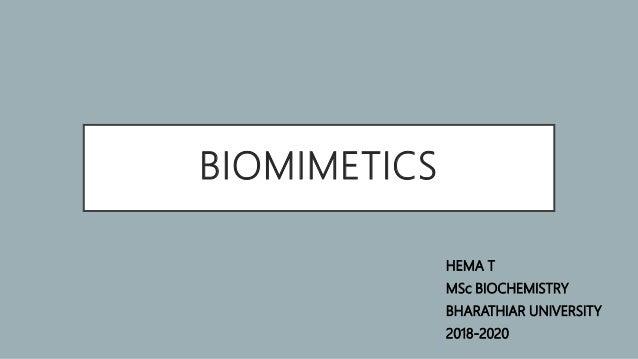 BIOMIMETICS HEMA T MSc BIOCHEMISTRY BHARATHIAR UNIVERSITY 2018-2020