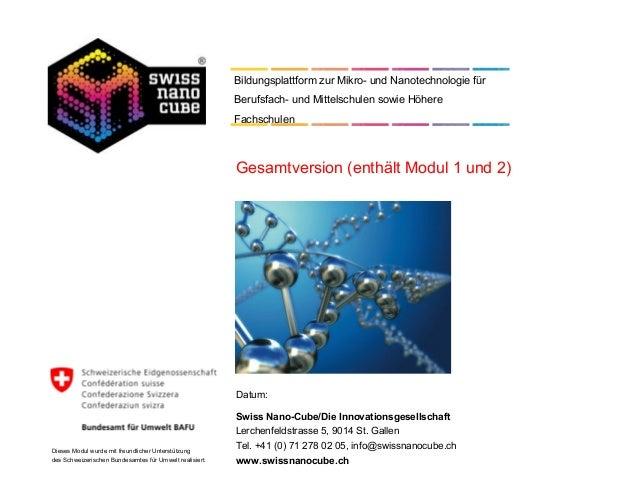 Datum: Swiss Nano-Cube/Die Innovationsgesellschaft Lerchenfeldstrasse 5, 9014 St. Gallen Tel. +41 (0) 71 278 02 05, info@s...