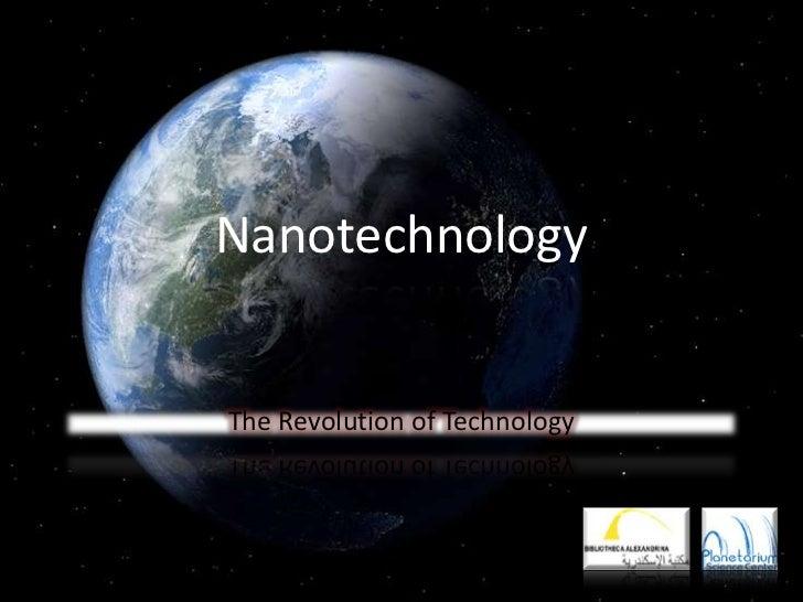 NanotechnologyThe Revolution of Technology