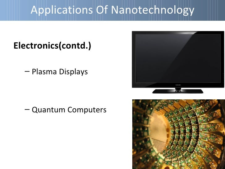 Applications Of NanotechnologyMaterials:  – Nano Tubes  – Aerogel  – Nano Particles