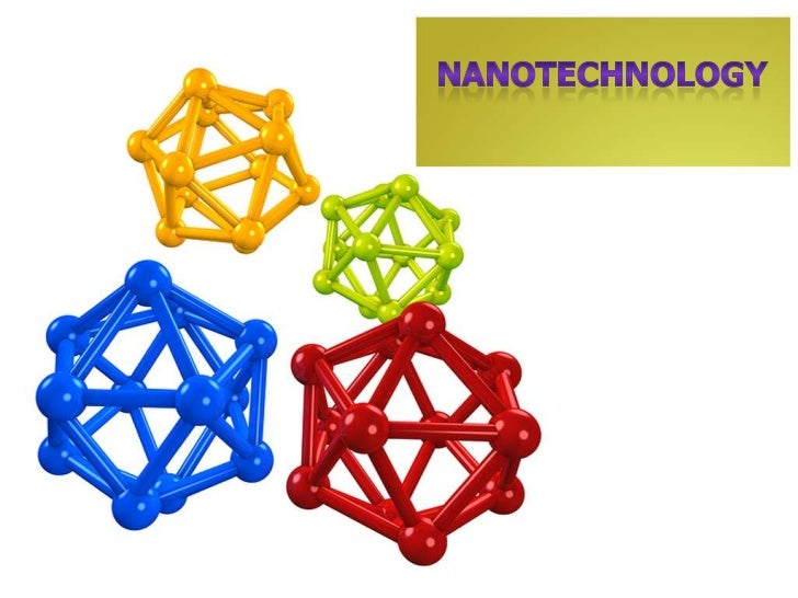 Nanotechnology is defined as: the application of scientific knowledgeto manipulate and control matter at the Nano scale le...