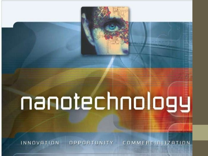 What is nanotechnology?• Nanotechnology is the manipulation of matter to  make it do what we want it to do at the  molecul...