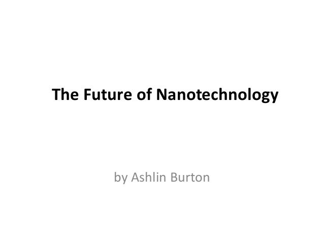 Nanotechnology: The future of medicine