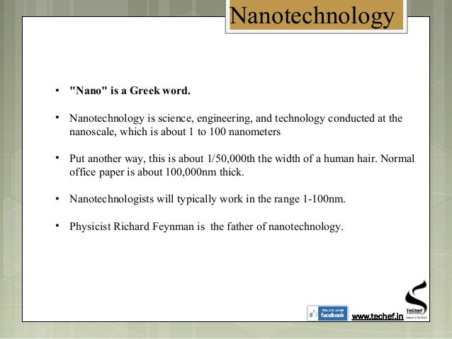 """Nanotechnology • """"Nano"""" is a Greek word. • Nanotechnology is science, engineering, and technology conducted at the nanosca..."""