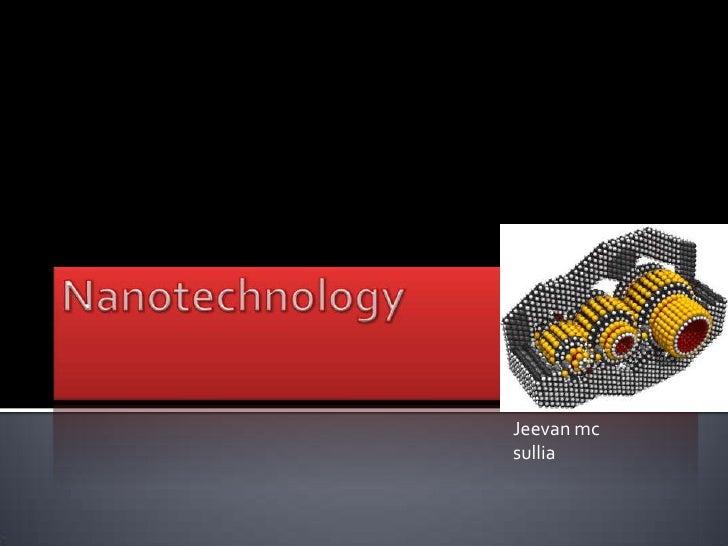 Nanotechnology<br />Jeevan mc<br />sullia<br />