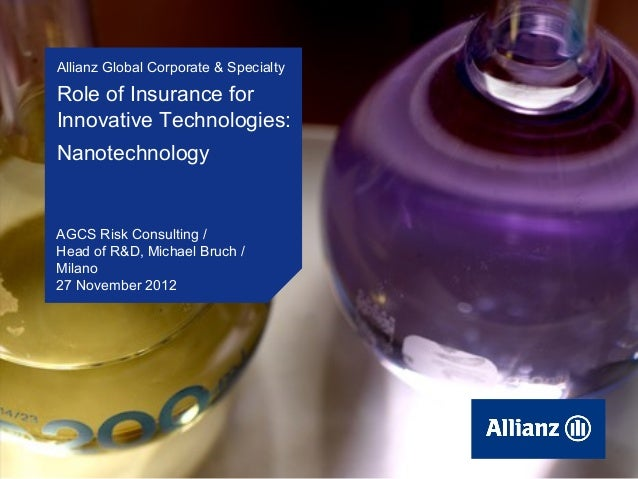 Allianz Global Corporate & Specialty       Role of Insurance for       Innovative Technologies:       Nanotechnology      ...