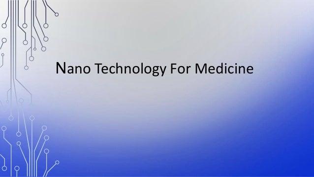Nano Technology For Medicine