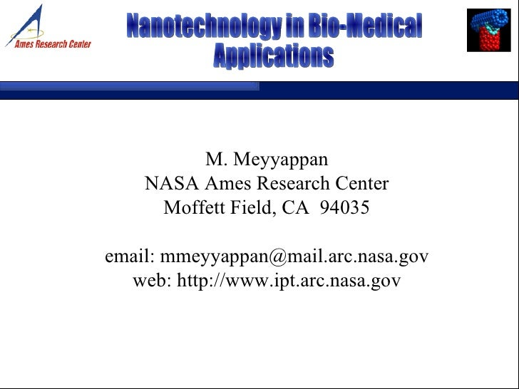 M. Meyyappan NASA Ames Research Center Moffett Field, CA  94035 email: mmeyyappan@mail.arc.nasa.gov web: http://www.ipt.ar...