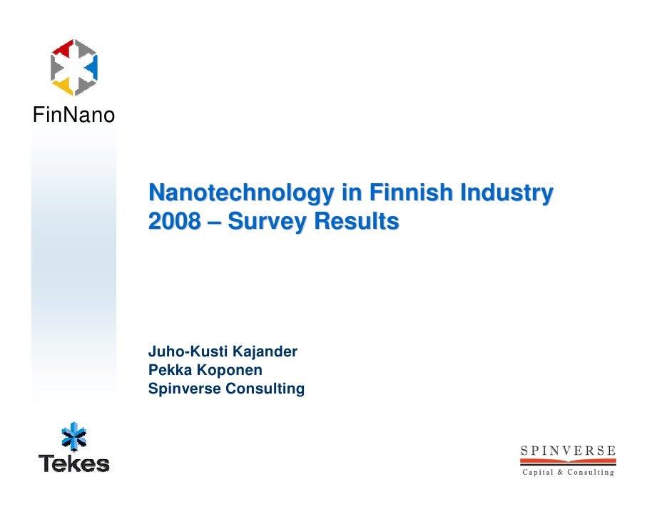 FinNano             Nanotechnology in Finnish Industry           2008 – Survey Results               Juho-Kusti Kajander  ...