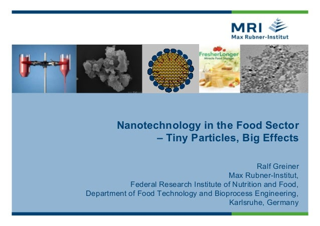 20 nm Nanotechnology in the Food Sector – Tiny Particles, Big Effects Ralf Greiner Max Rubner-Institut, Federal Research I...