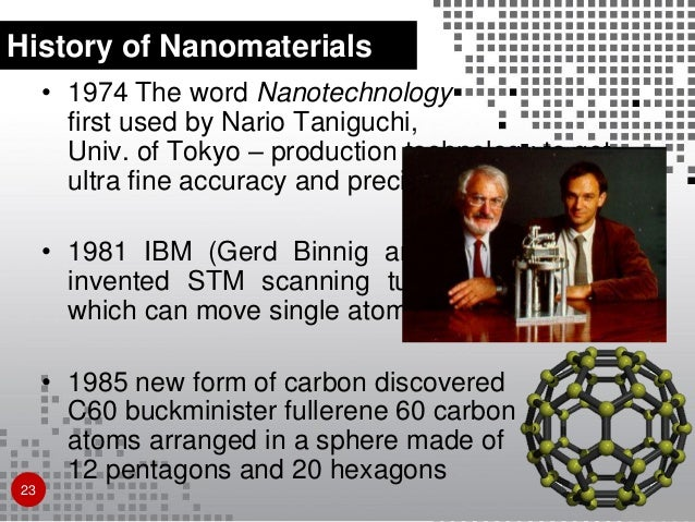 the history of nanotechnology It would be difficult to deny the potential benefits of nanotechnology and stop development of research related to it since it has already begun to penetrate many different fields of research.