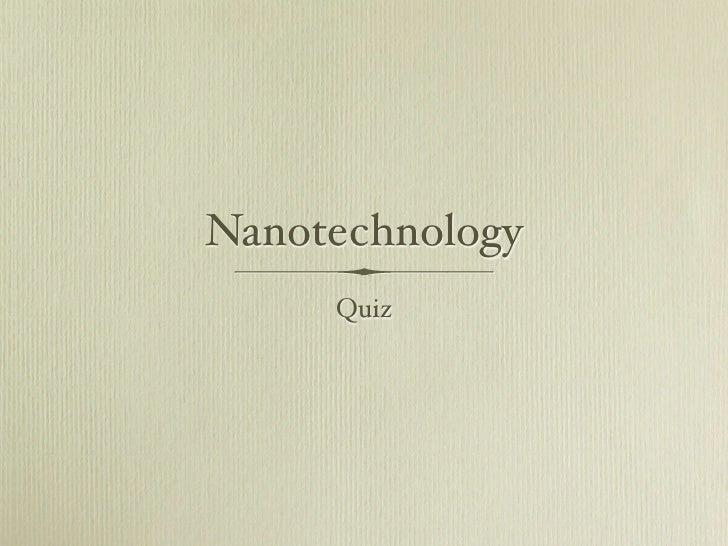 Nanotechnology      Quiz