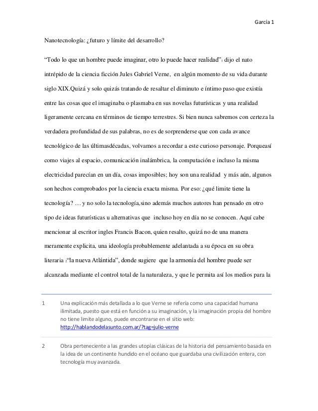 """García 1Nanotecnología: ¿futuro y límite del desarrollo?""""Todo lo que un hombre puede imaginar, otro lo puede hacer realida..."""