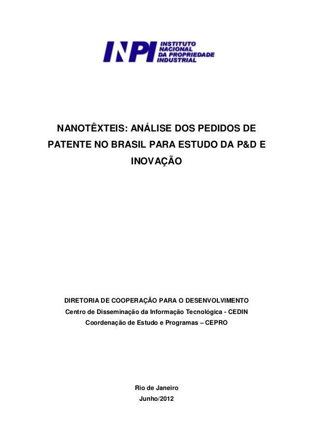 NANOTÊXTEIS: ANÁLISE DOS PEDIDOS DE PATENTE NO BRASIL PARA ESTUDO DA P&D E INOVAÇÃO DIRETORIA DE COOPERAÇÃO PARA O DESENVO...