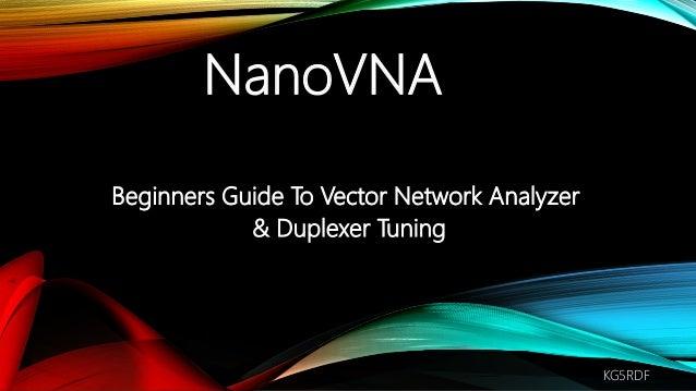 Beginners Guide To Vector Network Analyzer & Duplexer Tuning KG5RDF NanoVNA