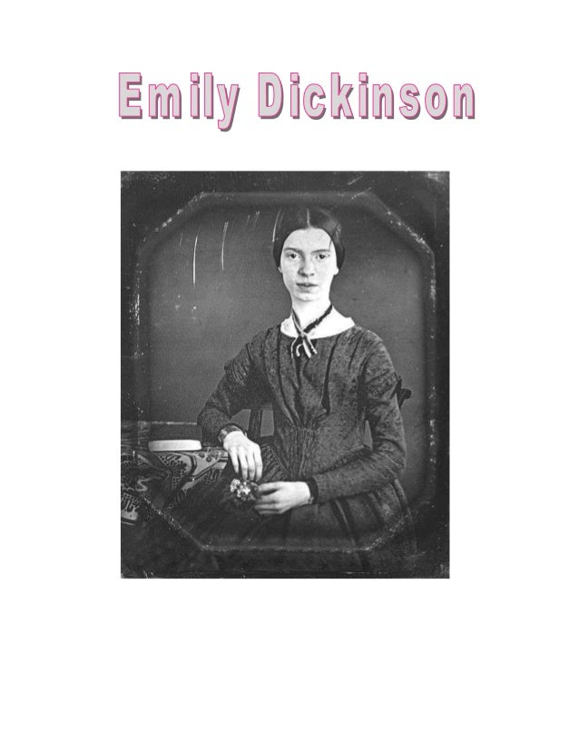 General Information  Emily Dickinson was an American poet and she was born on 10th of December 1830 in Amherst Massachuset...