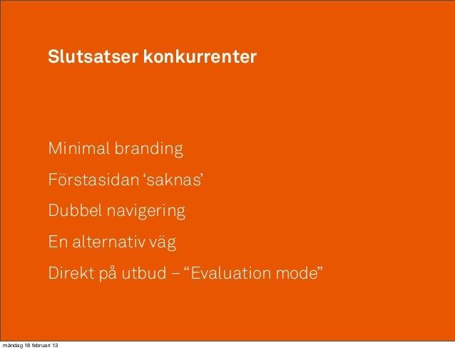 Slutsatser konkurrenter                 Minimal branding                 Förstasidan 'saknas'                 Dubbel navig...
