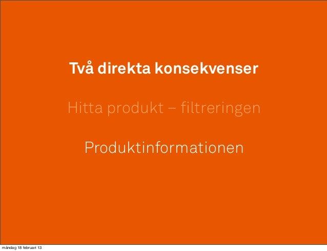 Två direkta konsekvenser                        Hitta produkt – filtreringen                          Produktinformationen...