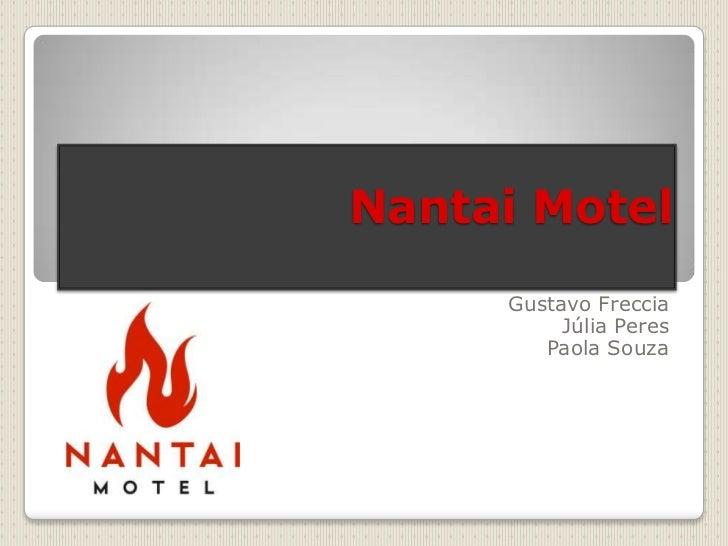 Nantai Motel<br />Gustavo Freccia<br />Júlia Peres<br />Paola Souza<br />