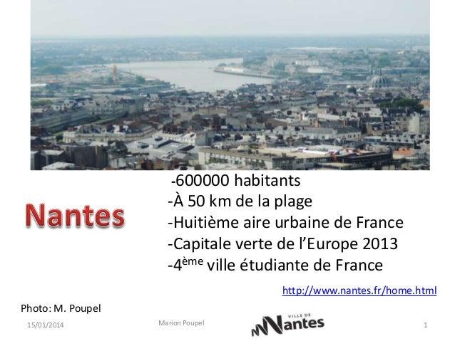 -600000 habitants  -À 50 km de la plage -Huitième aire urbaine de France -Capitale verte de l'Europe 2013 -4ème ville étud...