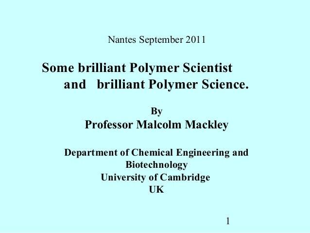 Nantes September 2011Some brilliant Polymer Scientist   and brilliant Polymer Science.                    By       Profess...