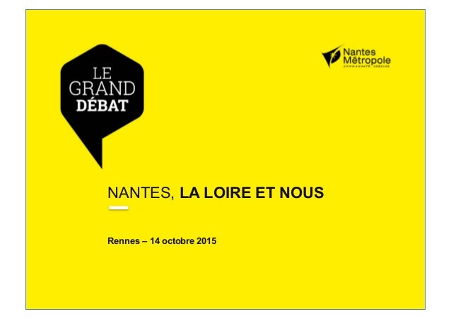 NANTES, LA LOIRE ET NOUS Rennes – 14 octobre 2015