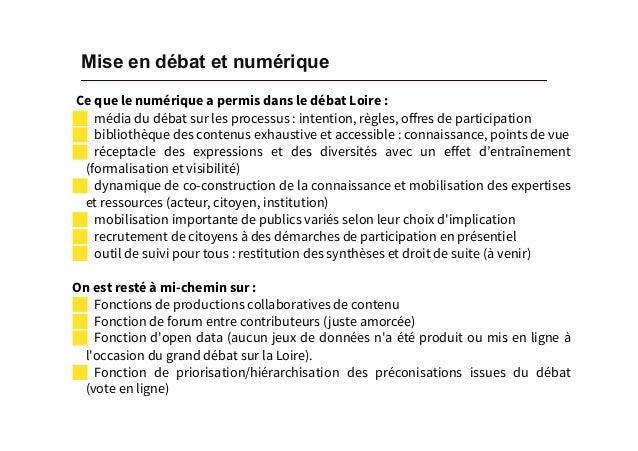 Mise en débat et numérique Ce que le numérique a permisdans le débat Loire : ! média du débatsurles processus: intenti...